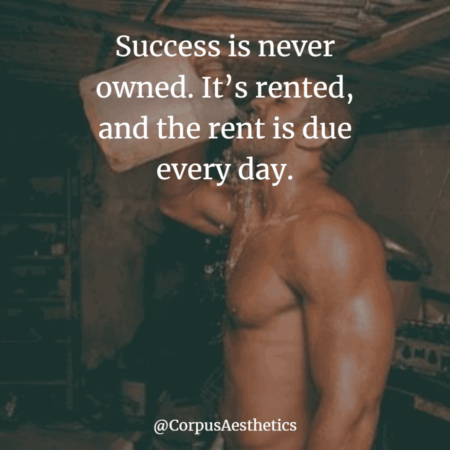 gym inspiration, Success is never owned, It's rented, and the rent is due every day, a guy drinks water after hard training