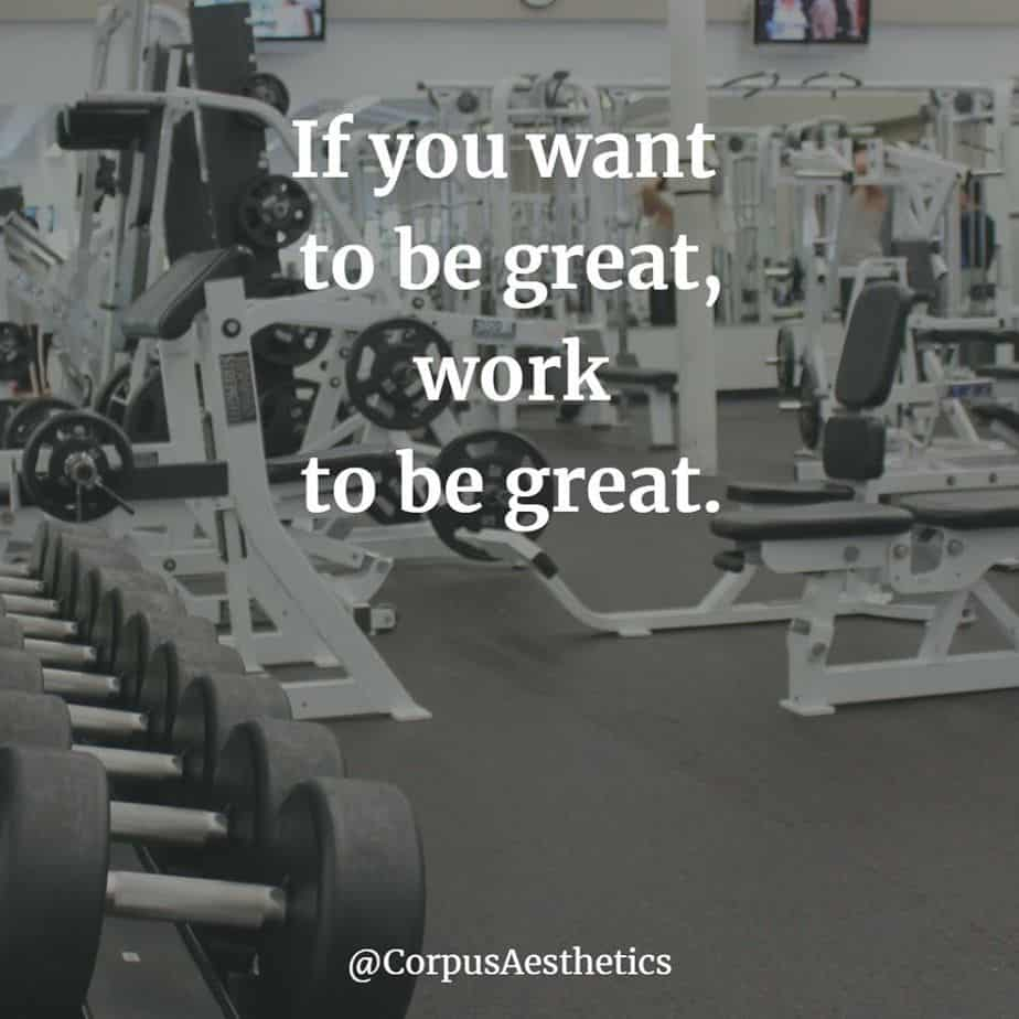 gym inspirational quotes, If you want to be great, work to be great, different gadgets at the gym