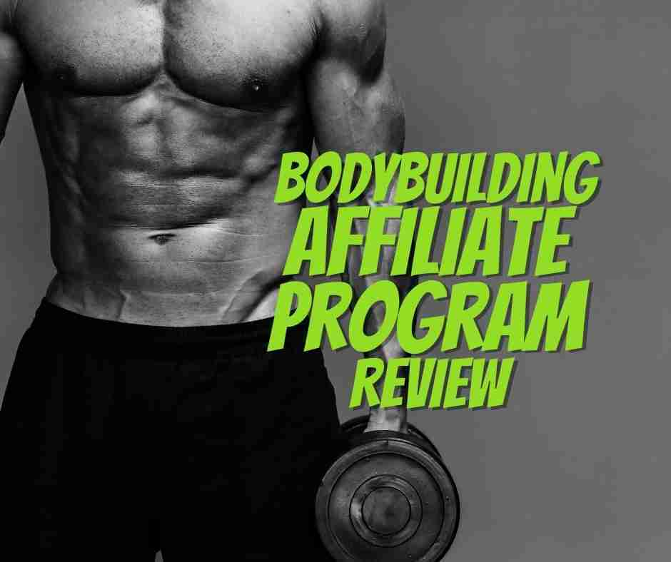 bodybuilding.com affiliate program review