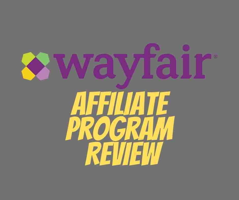 wayfair affiliate program review