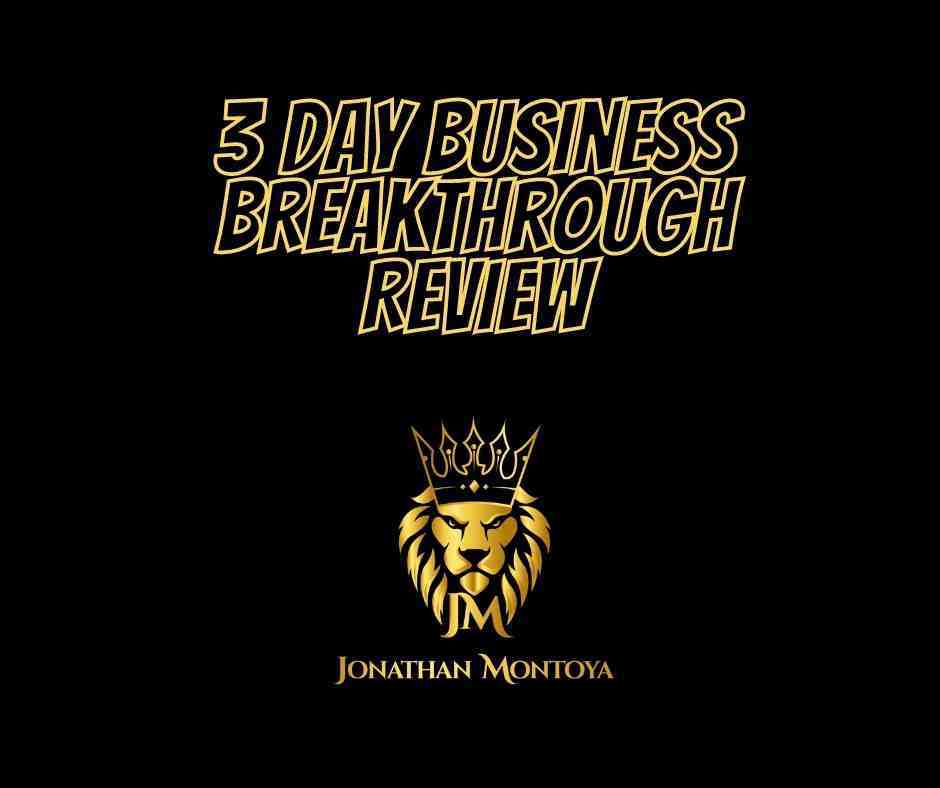 3 Day Business Breakthrough Challenge Review