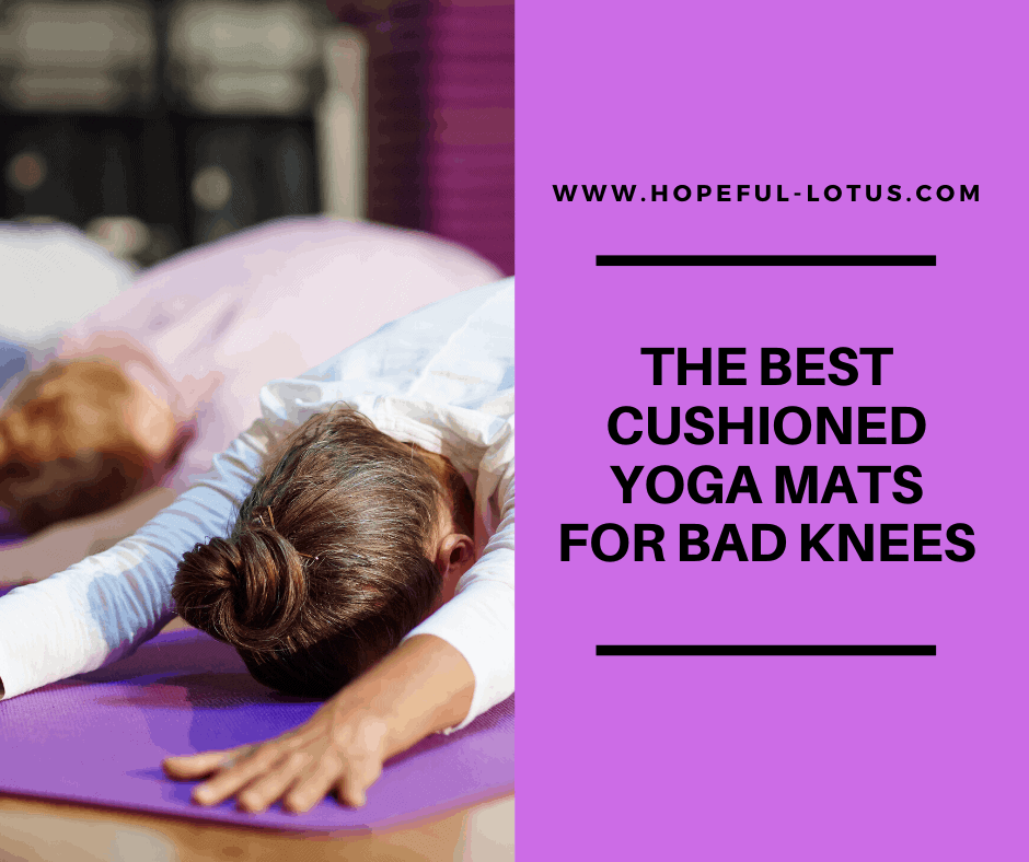 the best cushioned yoga mat for bad knees