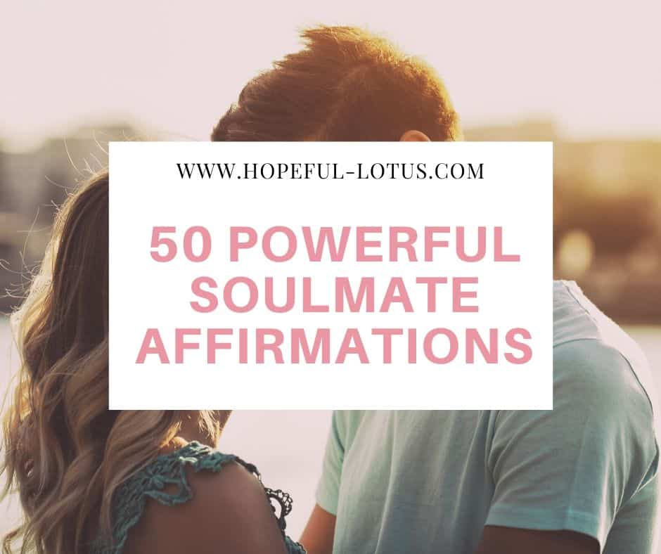 50 powerful soulmate affirmations