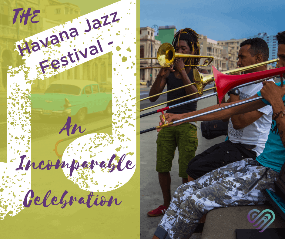 The Havana Jazz Festival –  An Incomparable Celebration