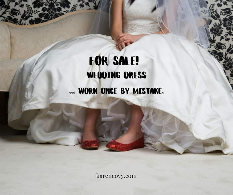 "Divorce humor - woman in wedding shoes wearing ruby slippers with saying, ""For Sale! Wedding dress. Worm once by mistake."""