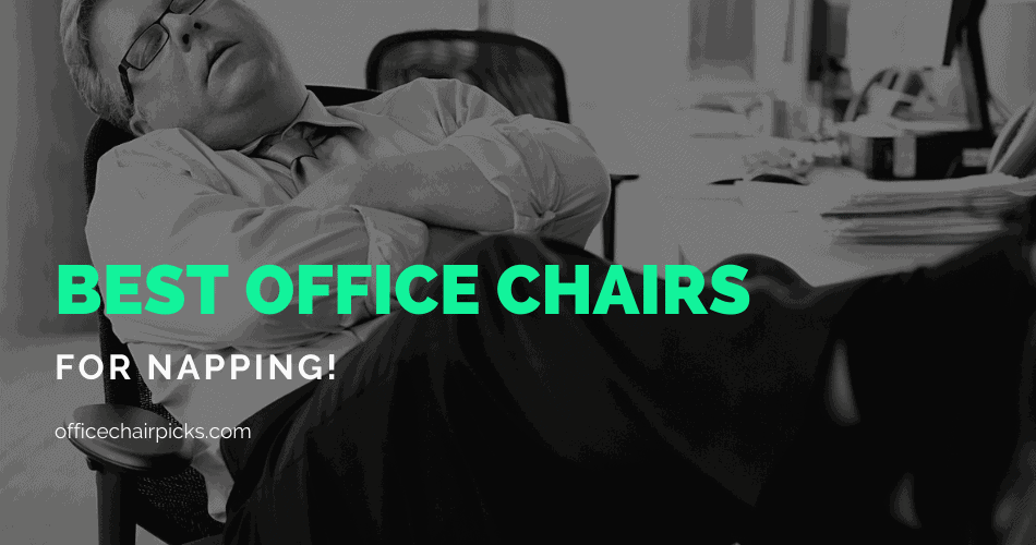 Best Office Chairs That Recline for Naps
