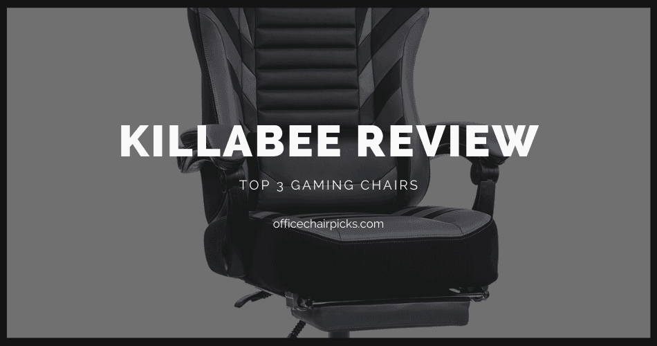 Killabee Gaming Chair Review - Top 3 Models