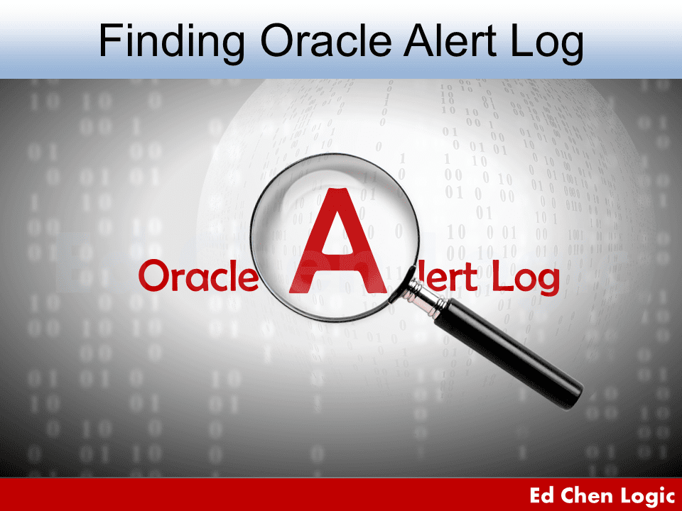 Finding Oracle Alert Log Location