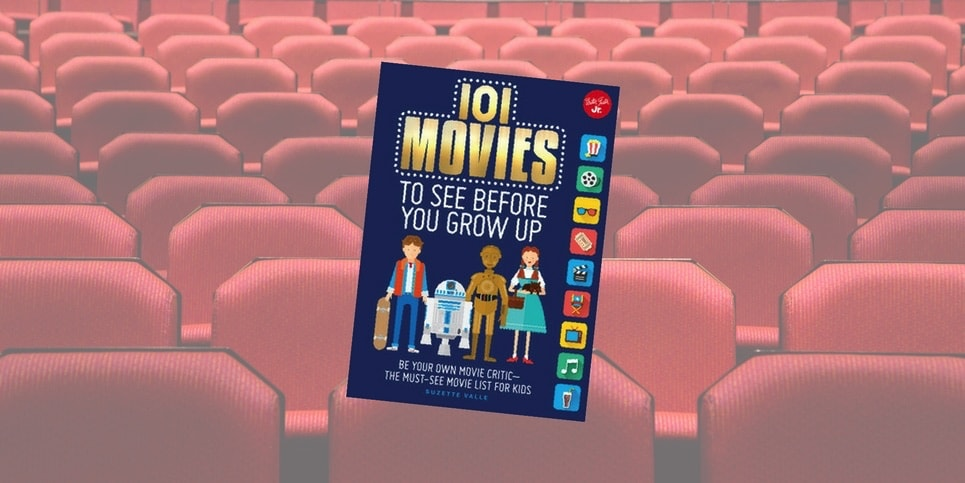 101 Movies To See Before You Grow Up, by Suzette Valle Book Spotlight