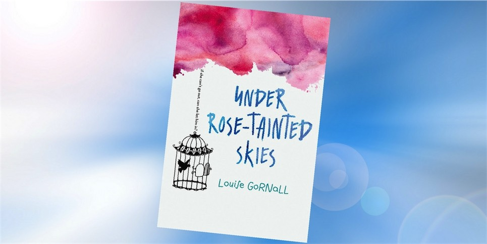 Under Rose-Tainted Skies, by Louise Gornall - Book Review