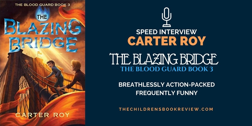 Carter Roy The Blazing Bridge- The Blood Guard Trilogy Speed Interview (3)