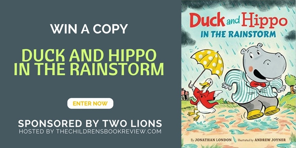 Duck and Hippo in the Rainstorm, by Jonathan London Book Giveaway
