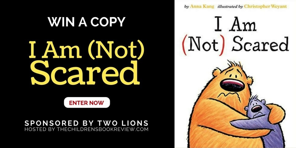 I Am (Not) Scared, by Anna Kang Book Giveaway