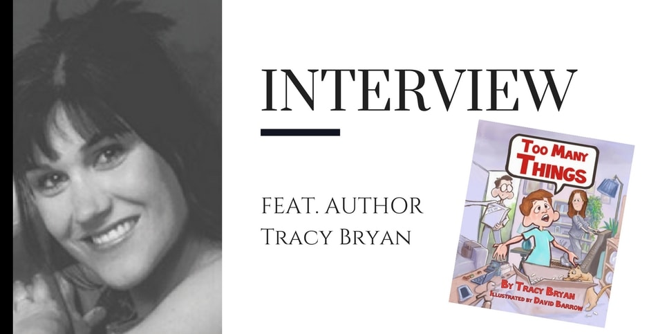 Too Many Things- A Discussion with Tracy Bryan
