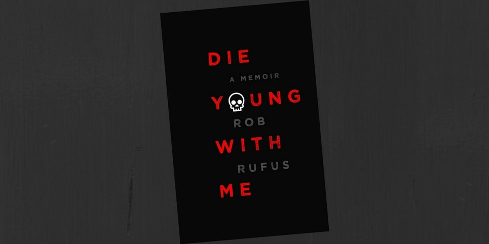 Die Young with Me by Rob Rufus Book Review