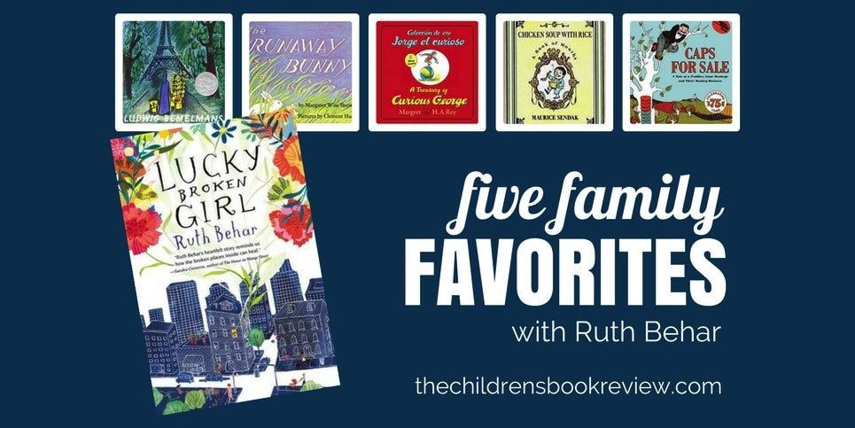 Five Family Favorites with Ruth Behar Author of Lucky Broken Girl