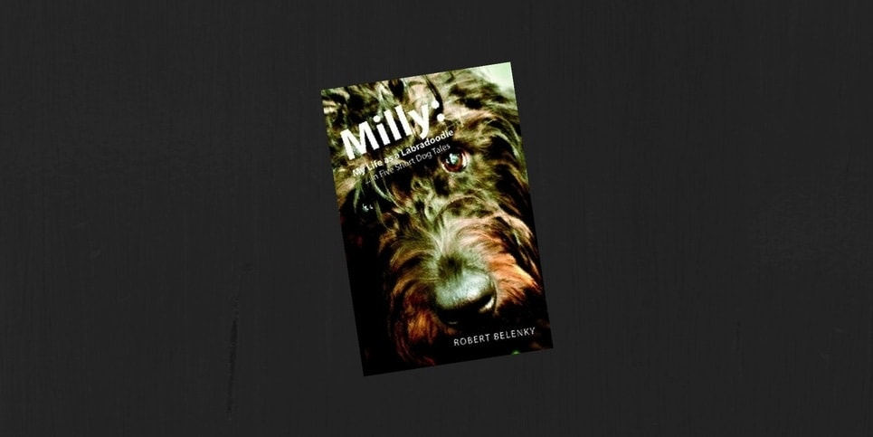 Milly_ My Life as a Labradoodle In Five Short Dog Tales by Robert Belenky