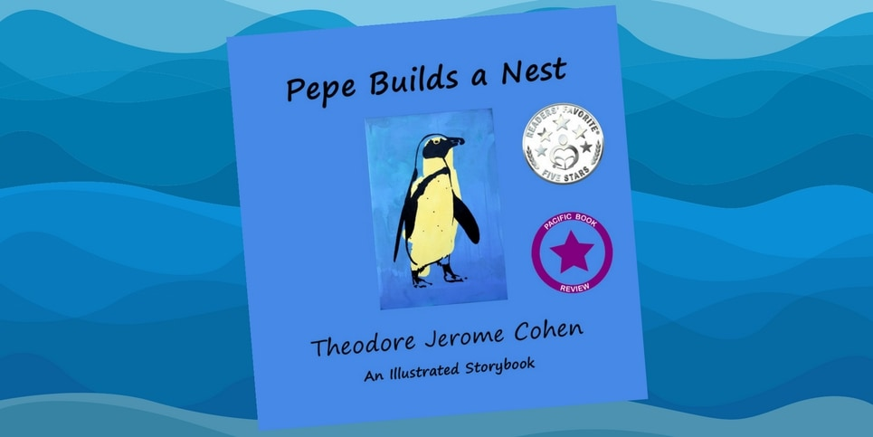 Pepe Builds a Nest by Dr Theodore J Cohen Press Release