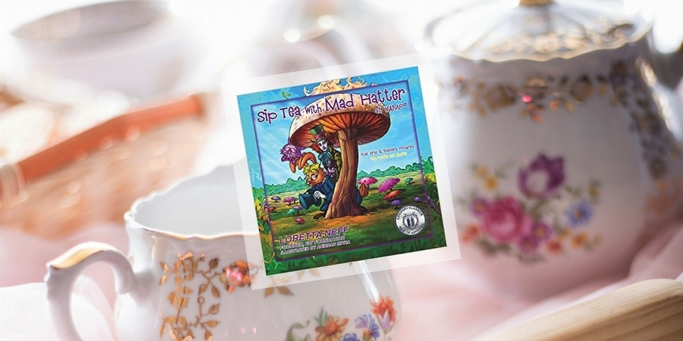 Sip Tea with the Mad Hatter at KAMP.™ by Loretta Neff