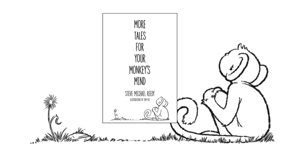 More Tales for Your Monkey's Mind by Steve Michael Reedy Dedicated Review 2
