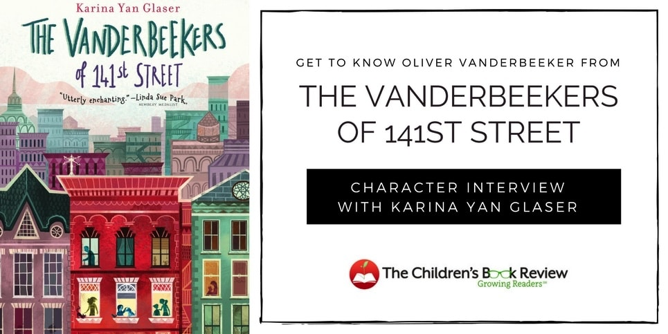A Chat with Oliver Vanderbeeker from Karina Yan Glasers The Vanderbeekers of 141st Street