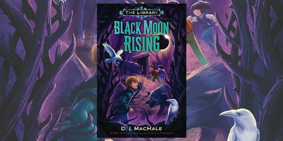 Black Moon Rising The Library Book 2 by DJ MacHale Book Spotlight