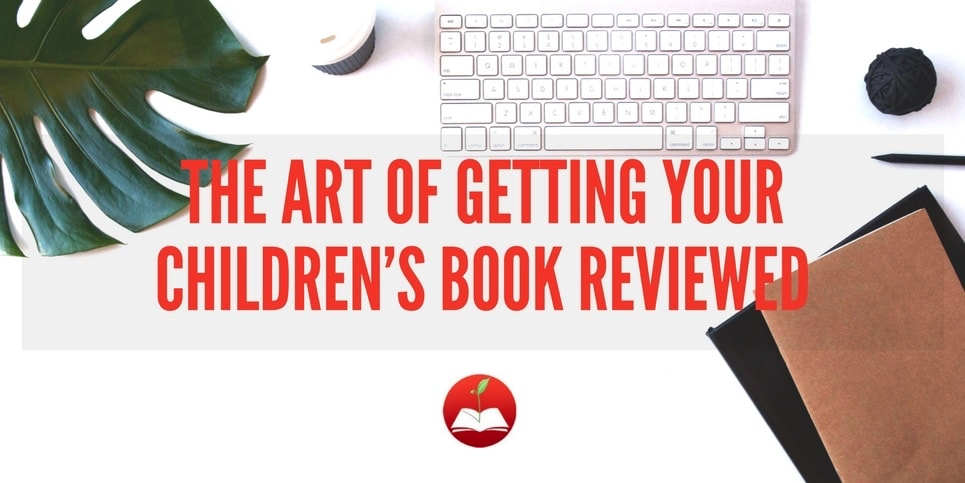 The Art of Getting Your Children's Book Reviewed 2