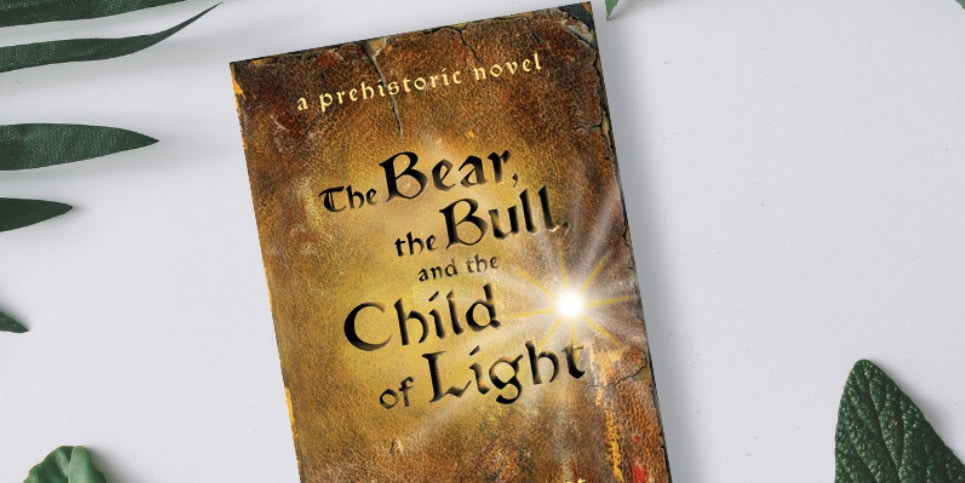 The-Bear-The-Bull-and-the-Child-of-Light-A-Prehistoric-Novel-Dedicated-Review