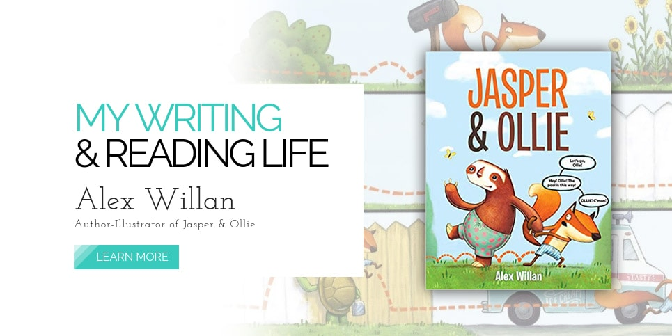 My-Writing-and-Reading-Life-with-Alex-Willan-Author-Illustrator-of-Jasper-and-Ollie-V2