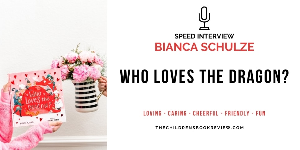 Speed Interview with Bianca Schulze Author of Who Loves the Dragon
