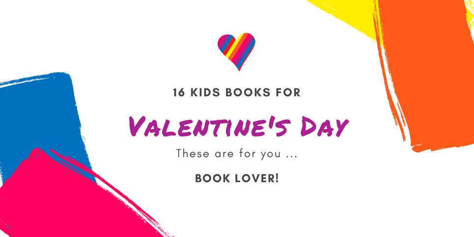 Book Lover 16 Kids Books For Valentine's Day