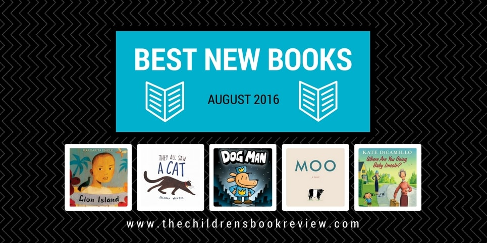 Best New Kids Books August 20162