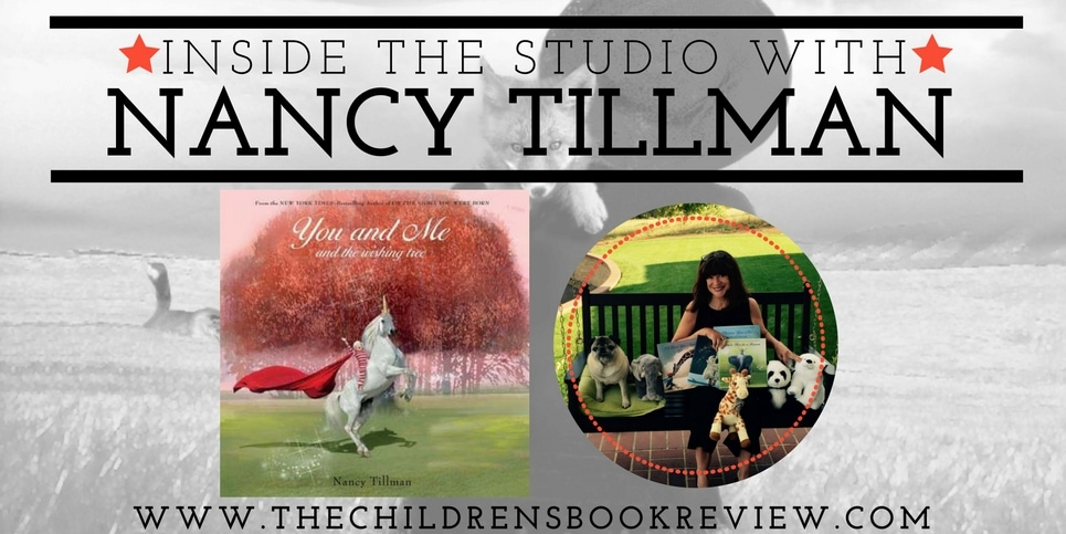 In the Studio with Nancy Tillman, Creator of You and Me and the Wishing Tree