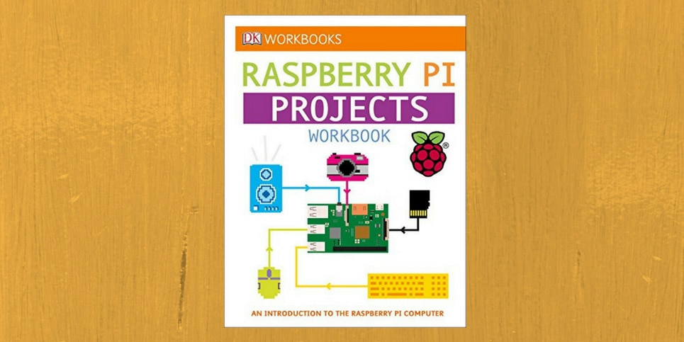 DK-Raspberry-Pi-Projects-Workbook-Book-Spotlight