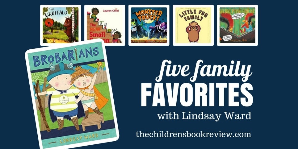 Five Family Favorites with Lindsay Ward Author of Brobarians