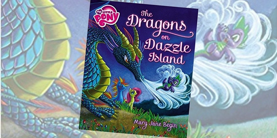 My Little Pony The Dragons on Dazzle Island, by Mary Jane Begin Book Review