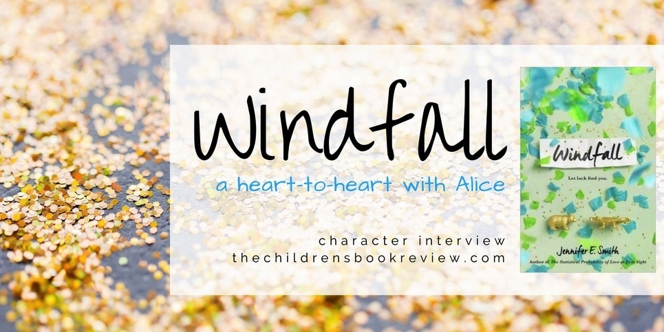 A Heart-To-Heart with Alice From Jennifer E. Smith's Windfall