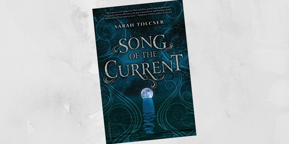 Song of the Current by Sarah Tolcser Book Review