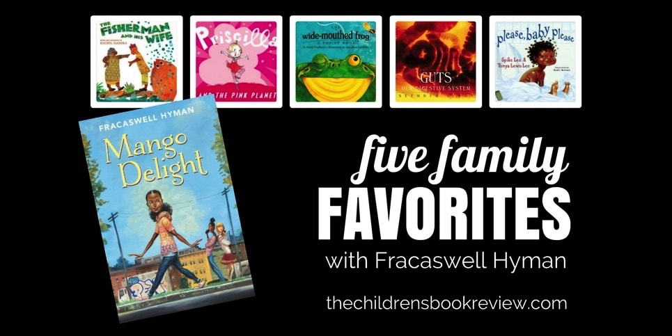 Five Family Favorites with Fracaswell Hyman Author of Mango Delight