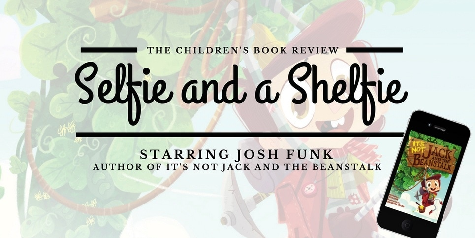 Josh Funk Author of It's Not Jack and the Beanstalk Selfie and a Shelfie