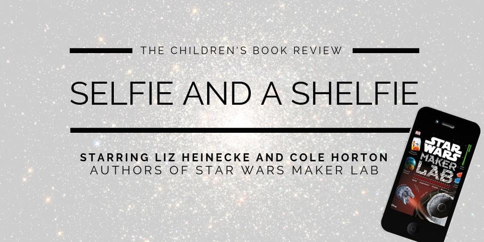 Liz-Heinecke-and-Cole-Horton-Authors-of-Star-Wars-Maker-Lab-Selfie-And-A-Shelfie-2