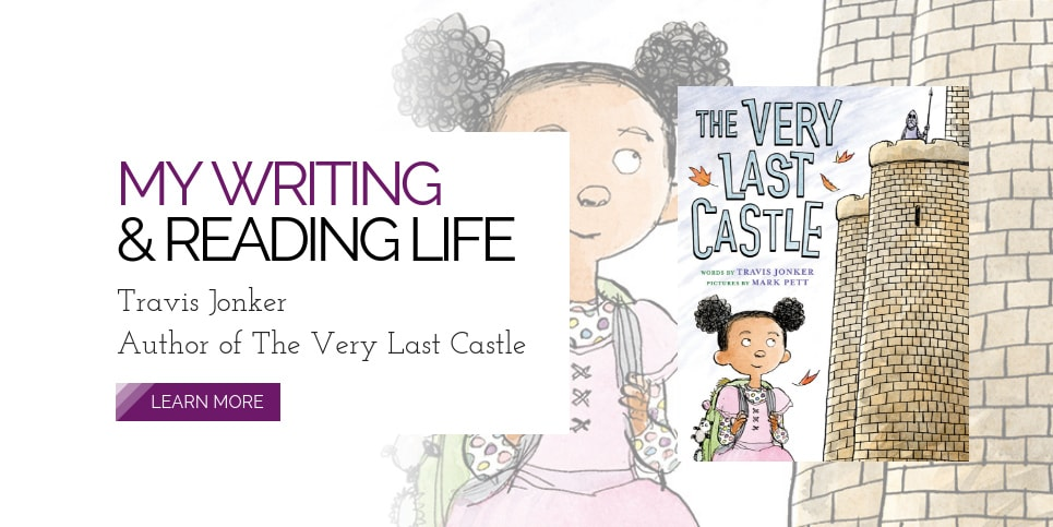 Travis-Jonker-Author-of-The-Very-Last-Castle-My-Writing-And-Reading-Life