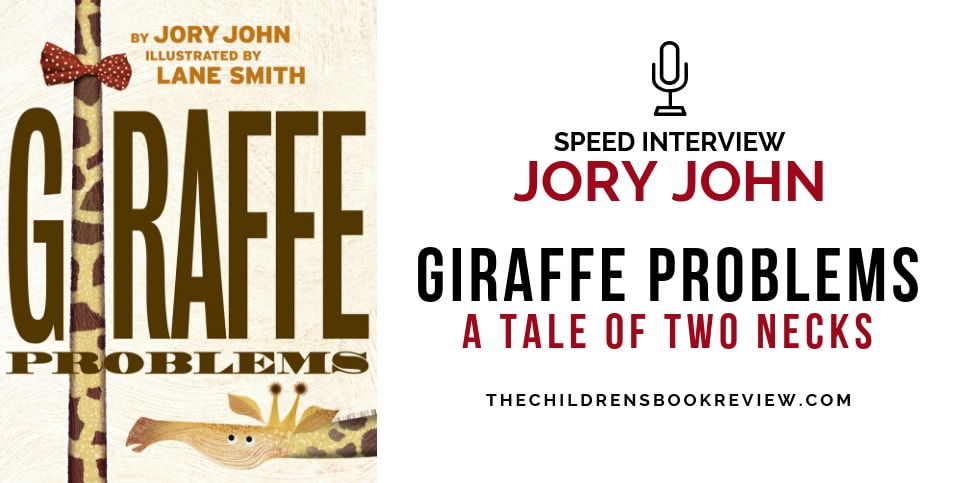 Giraffe-Problems-by-Jory-John-Speed-Interview