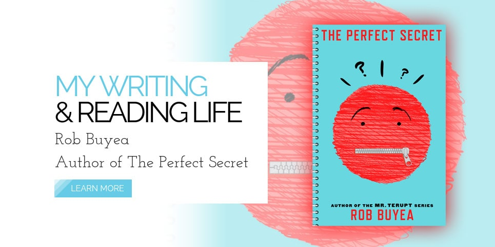 Rob-Buyea-Author-of-The-Perfect-Secret-My-Writing-and-Reading-Life