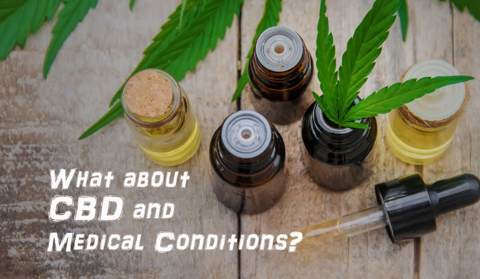 CBD and Medical Conditions