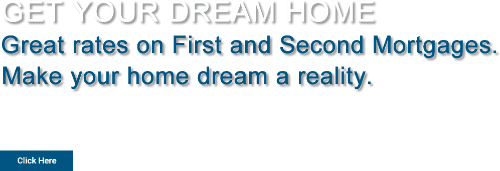 GET YOUR DREAM HOME