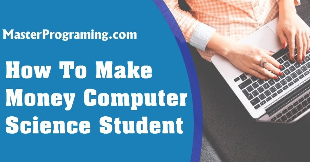 How To Make Money Computer Science Student In Hindi