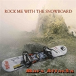 Mars Attacks - Rock me with the Snowboard (c) 2006 – 2007