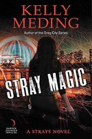 Review // Stray Magic by Kelly Meding
