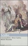 I masnadieri – Don Carlos – Maria Stuarda, di Friedrich Schiller